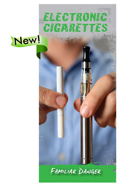 Electronic Cigarettes: Familiar Danger Pamphlet