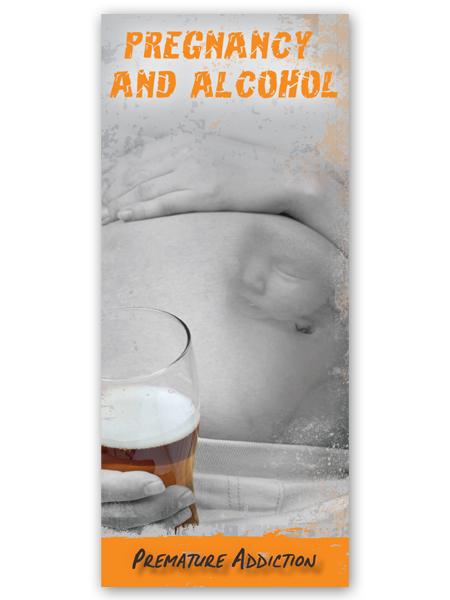 Pregnancy & Alcohol: Premature Addiction Pamphlet