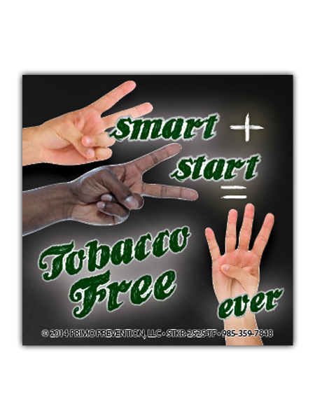 2 Smart 2 Start = Tobacco Free 4-ever Magnet