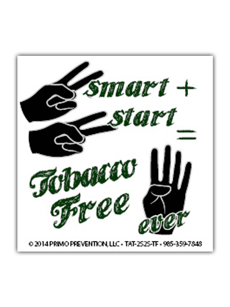 2 Smart 2 Start: Tobacco Free 4 Ever Temporary Tattoo