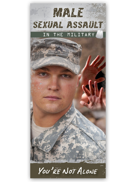Male Sexual Assault in the Military: You're Not Alone Pamphlet