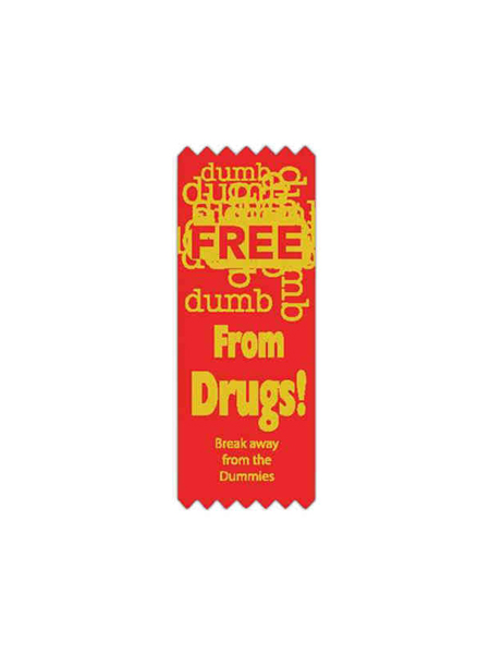 Free Dumb From Drugs! Awareness Ribbon