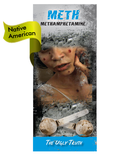 *NATIVE AMERICAN VERSION* Meth: The Ugly Truth Pamphlet