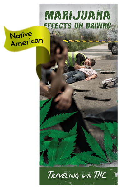 *NATIVE AMERICAN* VERSION Marijuana Effects on Driving Pamphlet