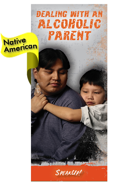 *NATIVE AMERICAN VERSION* Dealing with an Alcoholic Parent Pamphlet