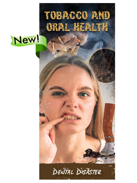 Tobacco & Oral Health: Dental Disaster Pamphlet