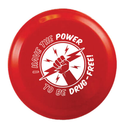 I Have the Power to Be Drug Free 9 inch Flying Disk